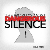 the-worlds-most-dangerous-silence